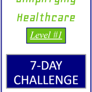 simplifying healthcare level one seven day challenge