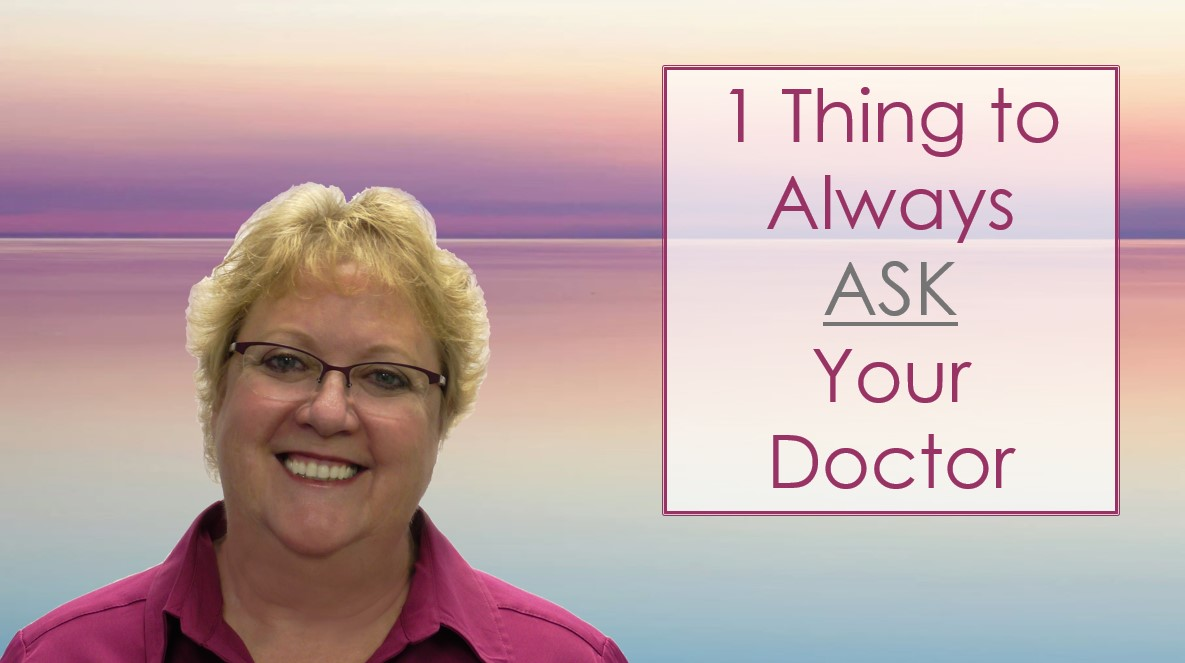 01) 1 Thing to Always Ask Your Doctor