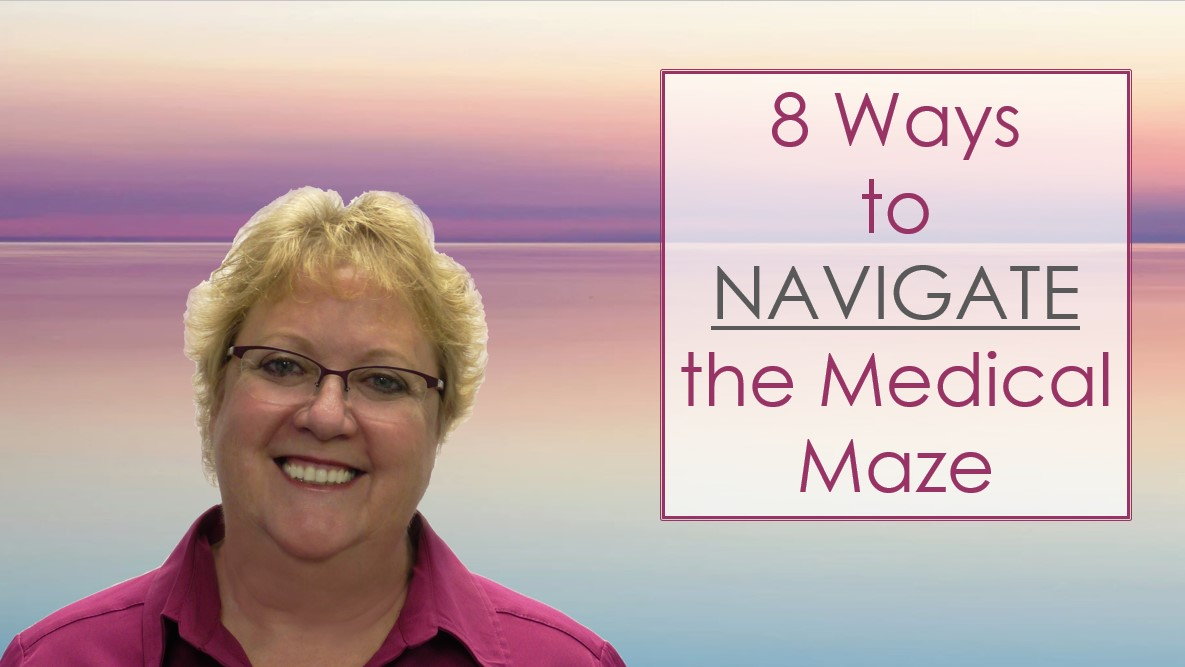 04) 8 Ways to Navigate the Medical Maze