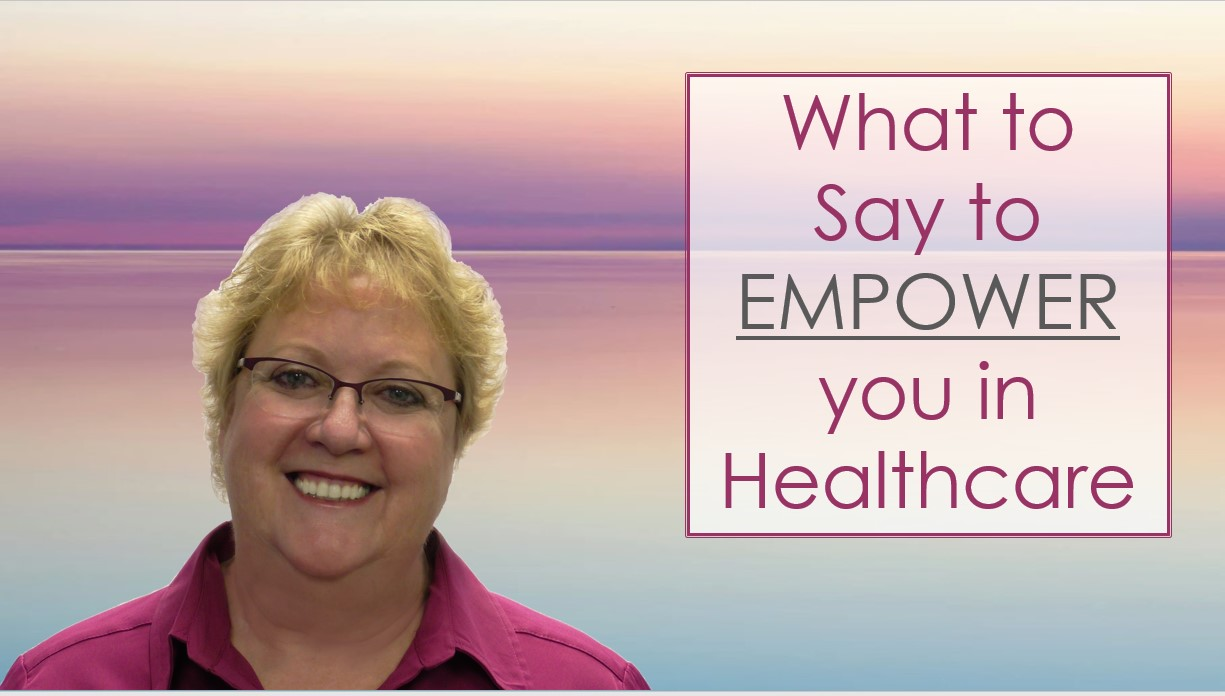 05) What to Say to Empower You in Healthcare