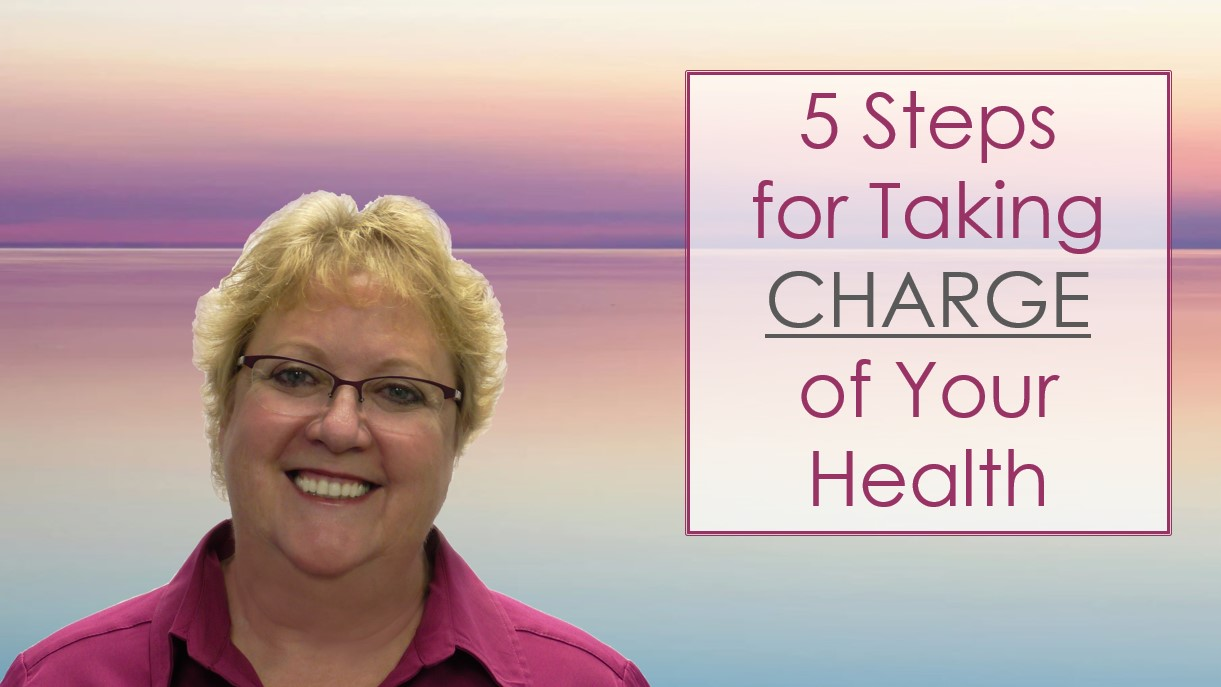 06) 5 Steps for Taking Charge of Your Health