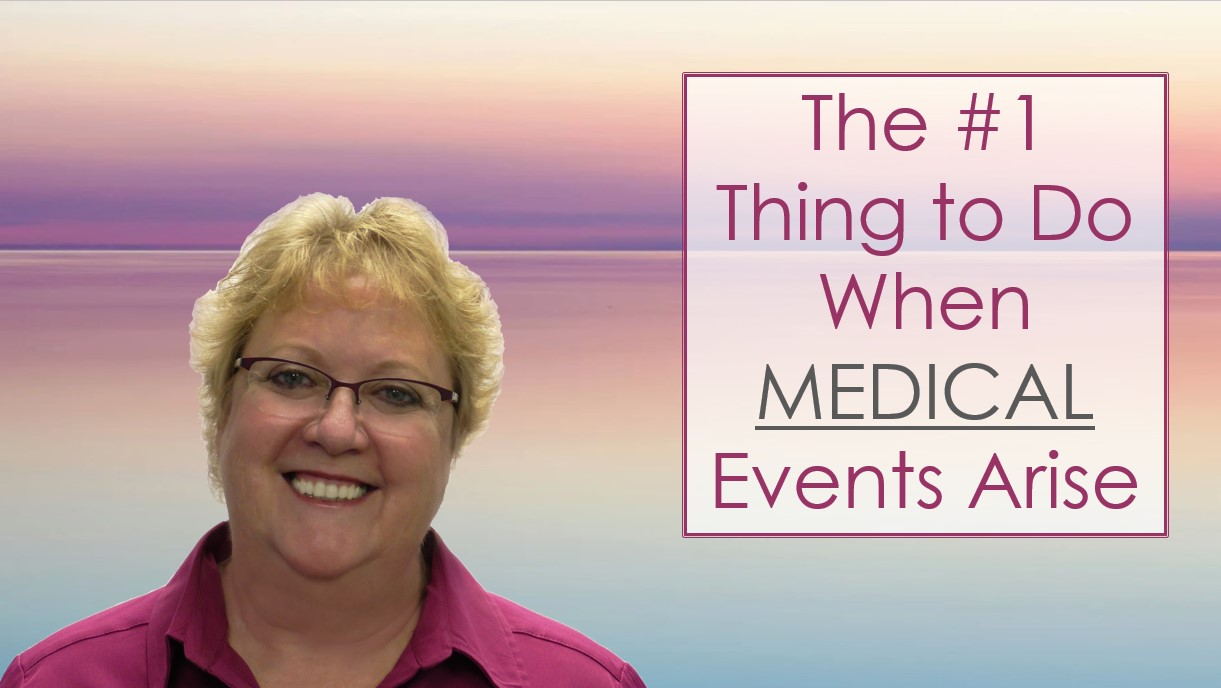 07) The #1 Thing to Do When Medical Events Arise